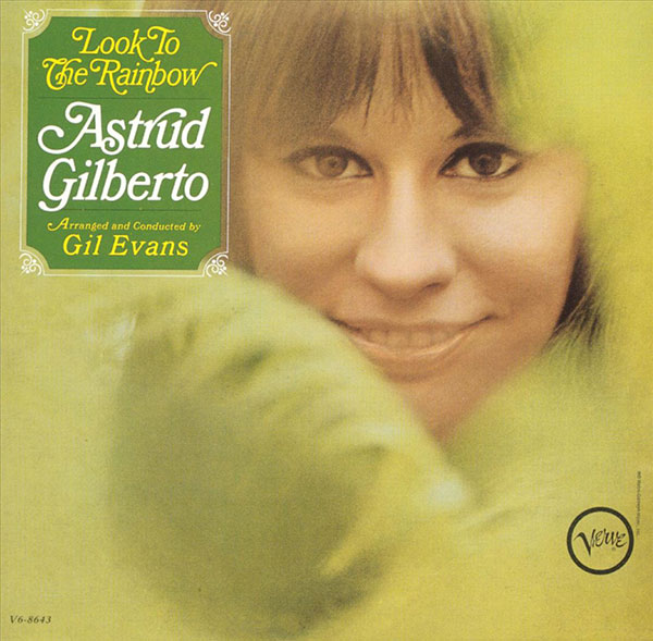 04_Astrud_Gilberto_Look_To_The_Rainbow_1965.jpg