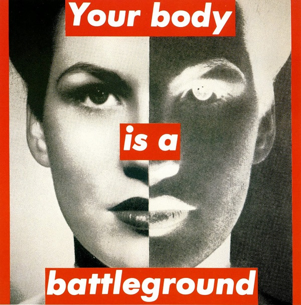 barbara-kruger-your-body-is-a-battleground-19891.jpg